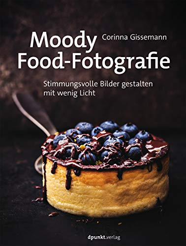 Moody Food-Fotografie, Stimmungsvolle Bilder gestalten mit wenig Licht