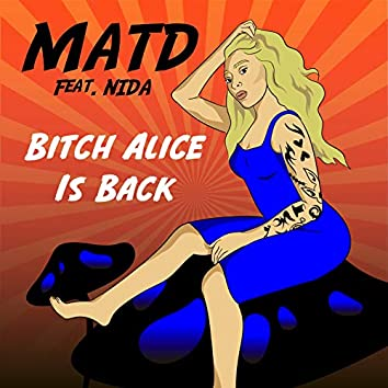 Bitch Alice is Back