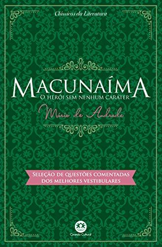 Macunaíma - O herói sem nenhum caráter: Com questões comentadas de vestibular
