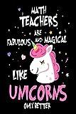 Math Teachers are Fabulous and Magical Like Unicorns Only Better: Best Mathematics Teacher