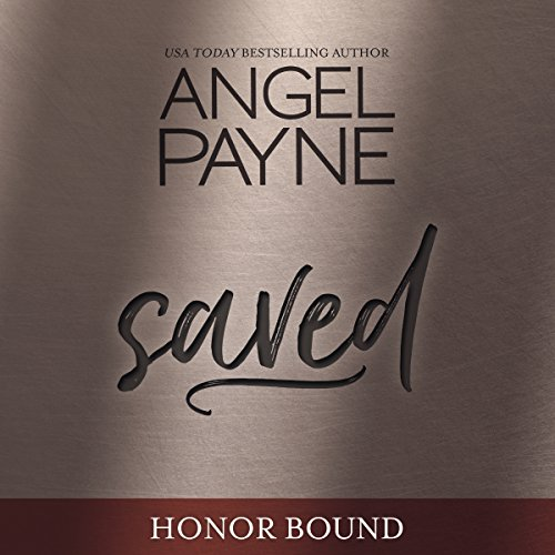 Saved     Honor Bound, Book 1              By:                                                                                                                                 Angel Payne                               Narrated by:                                                                                                                                 Aiden Snow                      Length: 9 hrs and 15 mins     137 ratings     Overall 4.2