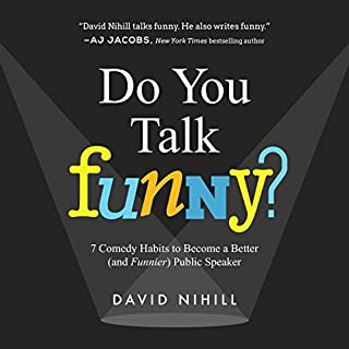 Do You Talk Funny?     7 Comedy Habits to Become a Better (and Funnier) Public Speaker              Autor:                                                                                                                                 David Nihill                               Sprecher:                                                                                                                                 David Nihill                      Spieldauer: 4 Std. und 12 Min.     13 Bewertungen     Gesamt 4,4