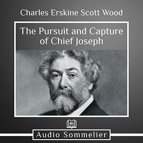 The Pursuit and Capture of Chief Joseph cover art