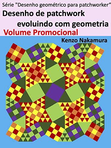 """Desenho de patchwork evoluindo com geometria Volume Promocional (Série """"Desenho geométrico para patchworker"""" Livro 1)"""