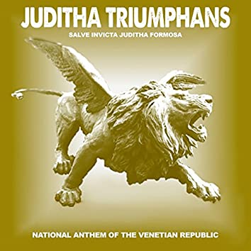 Juditha Triumphans: Salve Invicta Juditha Formosa (National Anthem of the Venetian Republic)