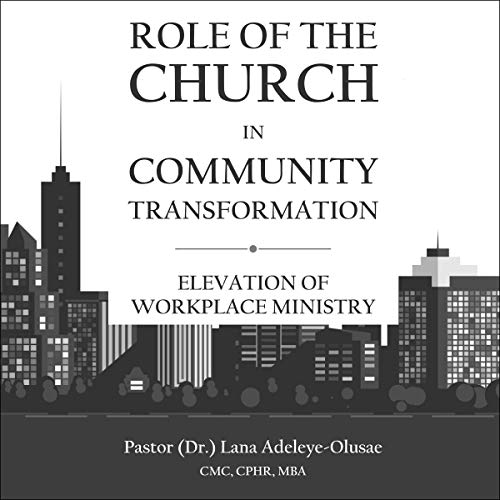 Role of the Church in Community Transformation: Elevation of Workplace Ministry cover art