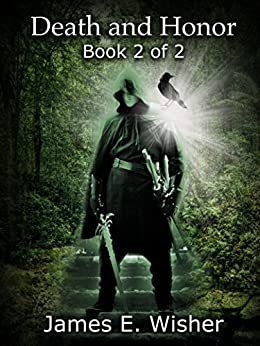 Death and Honor: Book 2 of 2 by [James Wisher]