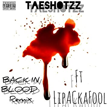 Back In Blood Remix (feat. LipAckaFool)