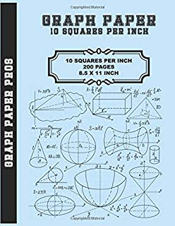 Graph Paper - 10 Squares Per Inch: 200 Pages / 10 X 10 Grid / 8.5 X 11 / Bound Notebook