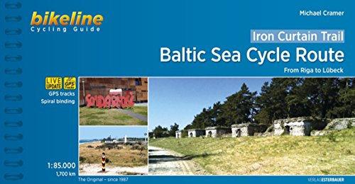 Iron Curtain Trail Baltic Sea From Riga to Lubeck 2017 [Idioma Inglés]: From Riga to Lübeck . 1.700 km