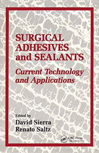 Surgical Adhesives & Sealants: urrent Technology and Applications (English Edition)