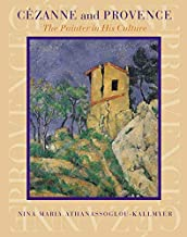 Cezanne and Provence: The Painter in His Culture
