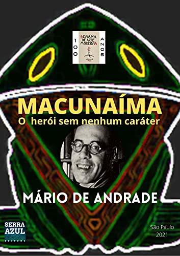 Macunaíma: O herói sem nenhum caráter (Semana de Arte Moderna: 100 anos)