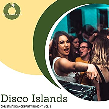 Disco Islands - Christmas Dance Party In Night, Vol. 1