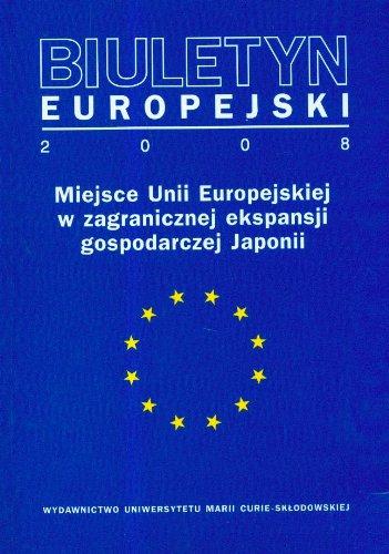 Biuletyn Europejski 2008: Miejsce Unii Europejskiej w zagranicznej ekspansji gospodarczej Japonii