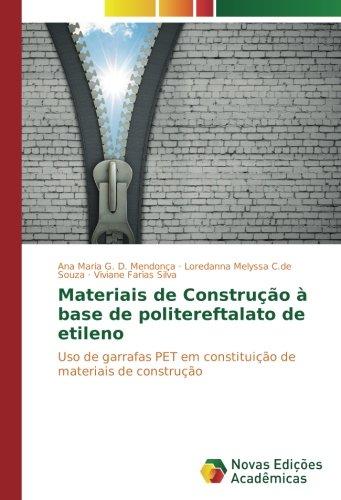 Materiais de Construção à base de politereftalato de etileno: Uso de garrafas PET em constituição de materiais de construção (Portuguese Edition)