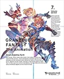 GRANBLUE FANTASY The Animation 7(完全生産限定版)[DVD]