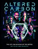 Altered Carbon: The Art and Maki...