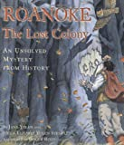 Roanoke: The Lost Colony--An Unsolved Mystery from History