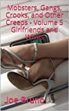 Mobsters, Gangs, Crooks, and Other Creeps - Volume 5 - Girlfriends and Wives (Mobsters, Gangs, Crooks and Other Creeps)