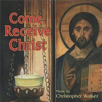 Come, Receive Christ