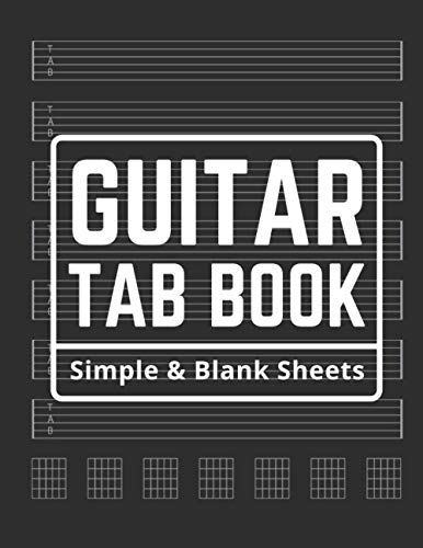 Guitar Tab Book: Simple and Blank Sheets, Smart Songwriting Journal, Large 8-1/2x11 inches, Music Composition Diary, Undated and Unnumbered, Valuable ... + 7 Chord Diagrams per Page, White Paper