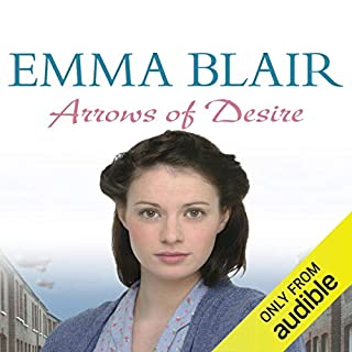 Arrows of Desire                   By:                                                                                                                                 Emma Blair                               Narrated by:                                                                                                                                 Jane MacFarlane                      Length: 11 hrs and 43 mins     6 ratings     Overall 3.3