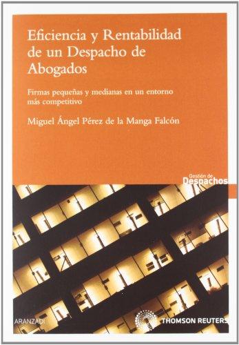 Eficiencia y rentabilidad de un despacho de abogados - Firmas pequeñas y medianas en un entorno más competitivo