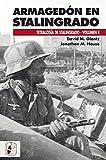 Armagedón en Stalingrado: Operaciones germano-soviéticas de septiembre a noviembre de 1942: 6...