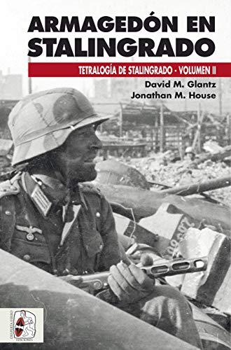 Armagedón en Stalingrado: Operaciones germano-soviéticas de septiembre a noviembre de 1942: 6 (Segunda Guerra Mundial)