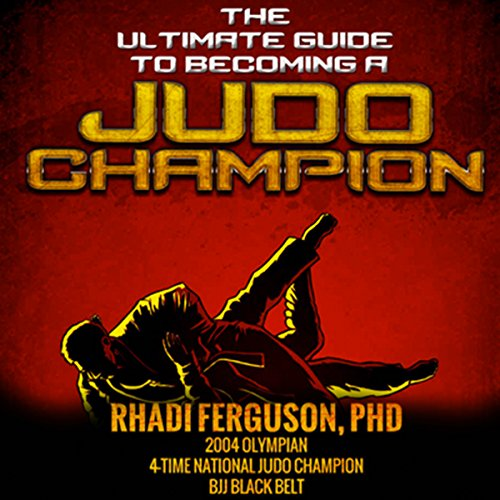 The Ultimate Guide to Becoming a Judo Champion audiobook cover art