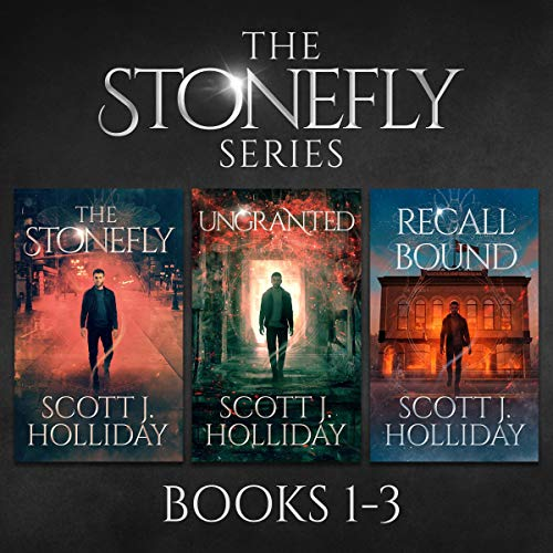 The Stonefly Series: Books 1-3 Audiobook By Scott J. Holliday cover art