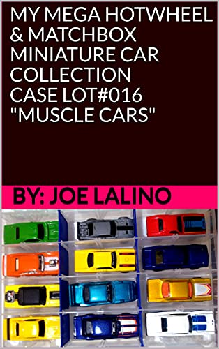 MY MEGA HOTWHEEL & MATCHBOX MINIATURE CAR COLLECTION CASE LOT#016 MUSCLE CARS...