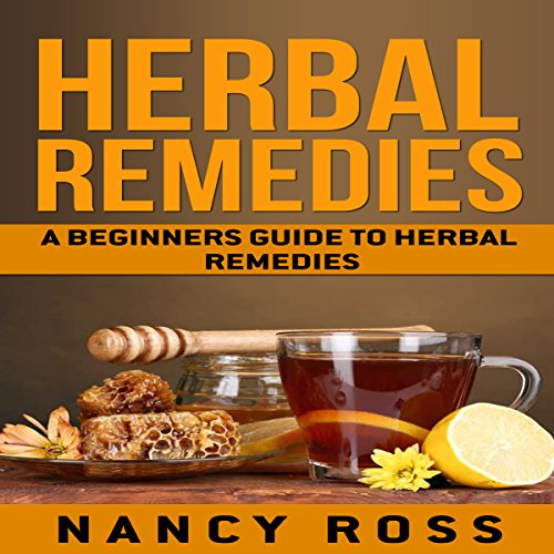 Herbal Remedies: A Beginners Guide to Herbal Remedies audiobook cover art