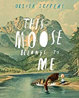 This Moose Belongs to Me by Oliver Jeffers(2013-08-29)