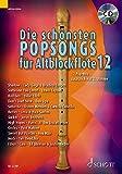 Die schönsten Popsongs für Alt-Blockflöte: 12 Pop-Hits. Band 12. 1-2 Alt-Blockflöten. Ausgabe...