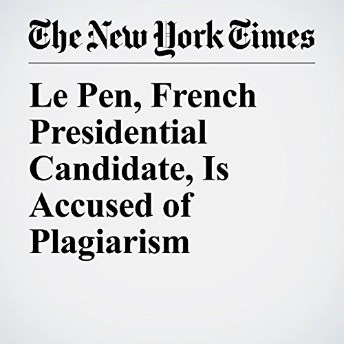 Le Pen, French Presidential Candidate, Is Accused of Plagiarism copertina
