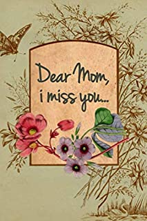 Dear Mom, I miss you: Dear Mom I miss you - Letters to my mom - This journal is filled with space to write letters to your Mom along with a place to write down thankfulness and a place to doodle.
