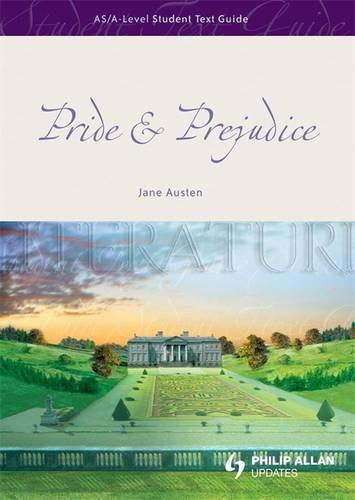 Download Pride & Prejudice: AS/A-Level Student Text Guide (As/A-level English Literature) 0340965770