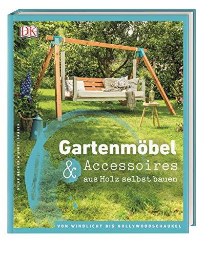 Gartenmöbel & Accessoires aus Holz selbst bauen: Von Windlicht bis Hollywoodschaukel