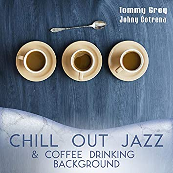 Chill Out Jazz & Coffee Drinking Background
