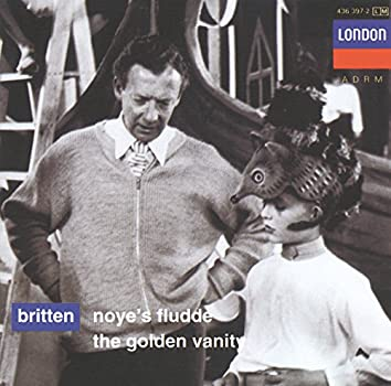 Britten: Noye's Fludde; The Golden Vanity