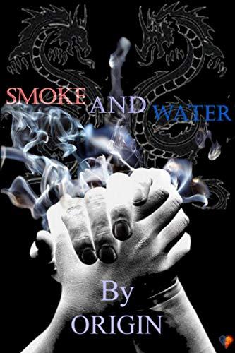 Smoke And Water (English Edition)