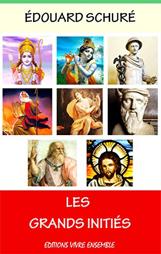 Les Grands Initiés: L'Histoire Secrète des Religions PDF Books