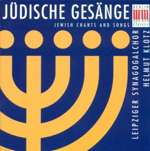 Lewandowski, Alman, Naumbourg, Rossi, Dunajewski & Amiran: Jewish Chants and Songs