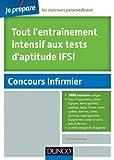 Tout l'entraînement intensif aux tests d'aptitude IFSI - Planning, Organigr., Logigr., Cases à noircir, Carrés log. Nombres, Lettres, Formes, Dominos, Cartes