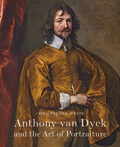 Anthony Van Dyck and the Art of Portraiture