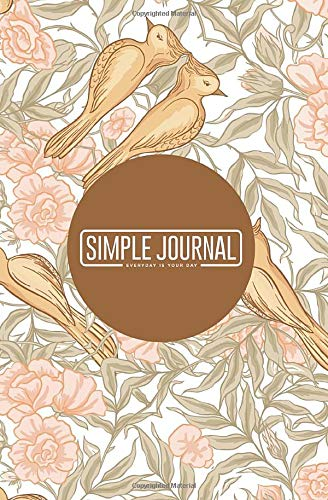 Simple journal - Everyday is your day: Floral pattern in art nouveau style notebook, Daily Journal, Composition Book Journal, Sketch Book, College ... sheets). Dot-grid layout with cream paper.