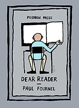 Dear Reader (Pushkin Collection) (English Edition) par [Paul Fournel, David Bellos]