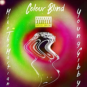 Colour Blind (feat. Young Gibby)